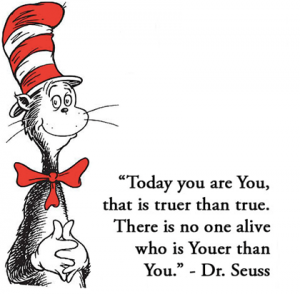 Thank you Dr Seuss, how right you are...